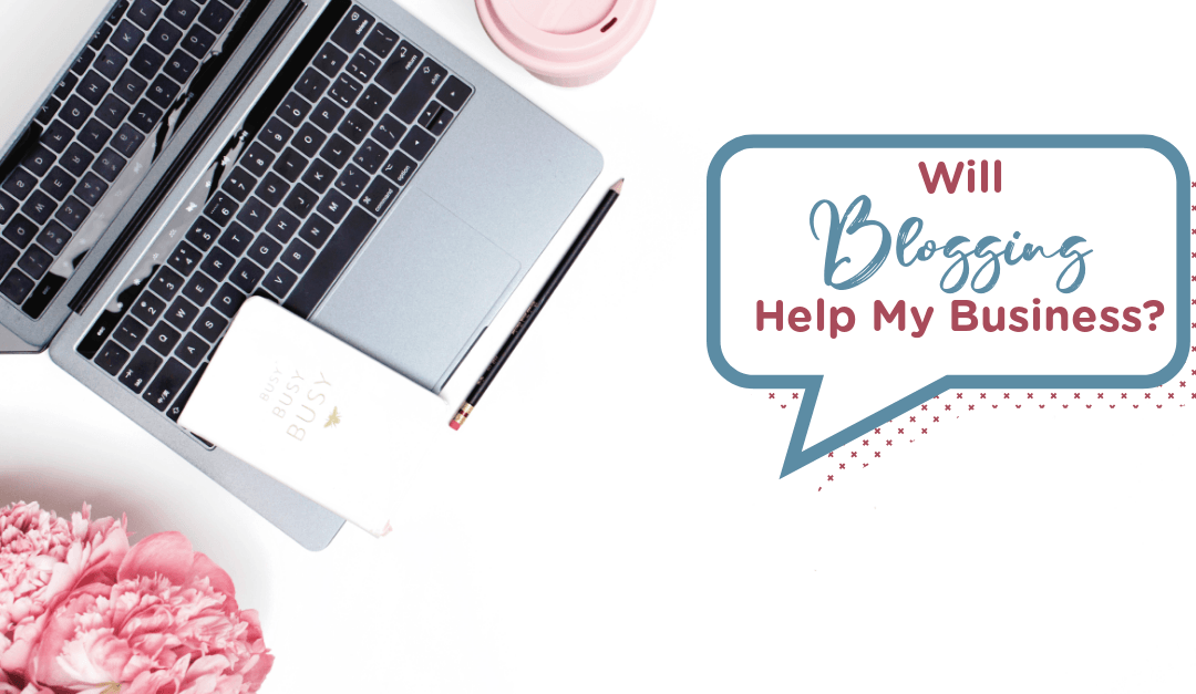 will blogging help my business