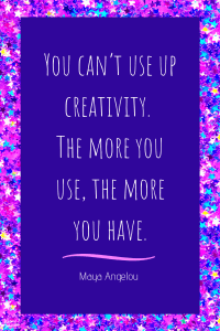 you can't use up creativity. the more you use, the more you have.