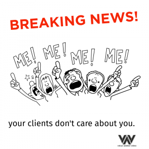 your clients don't care about you