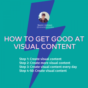 how to get good at visual content
