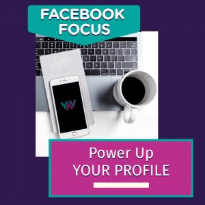 Facebook Focus Power Up Your Profile - Online Course