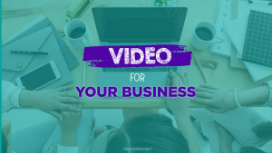Video for your business - Value Added Video